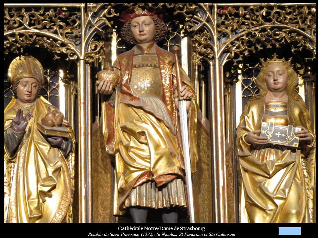 Cathédrale Notre-Dame de Strasbourg Retable de Saint-Pancrace (1522): St-Nicolas, St-Pancrace et Ste-Catherine