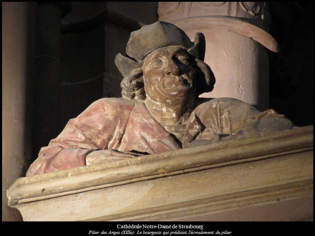 Cathédrale Notre-Dame de Strasbourg Pilier des Anges (XIIIe): Le bourgeois qui prédisait l'écroulement du pilier