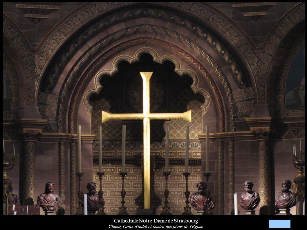 Cathédrale Notre-Dame de Strasbourg Chœur, Croix d'autel et bustes des pères de l'Eglise