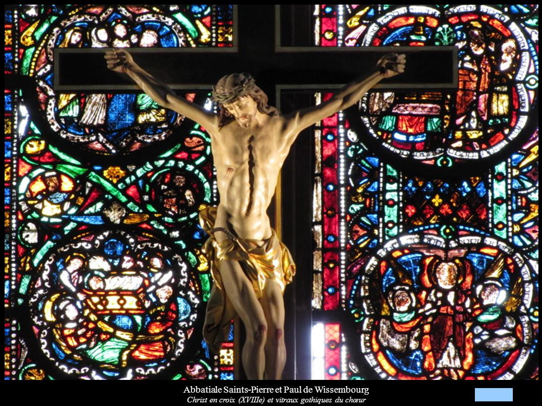 Abbatiale Saints-Pierre et Paul de Wissembourg Christ en croix (XVIIIe) et vitraux gothiques du chœur