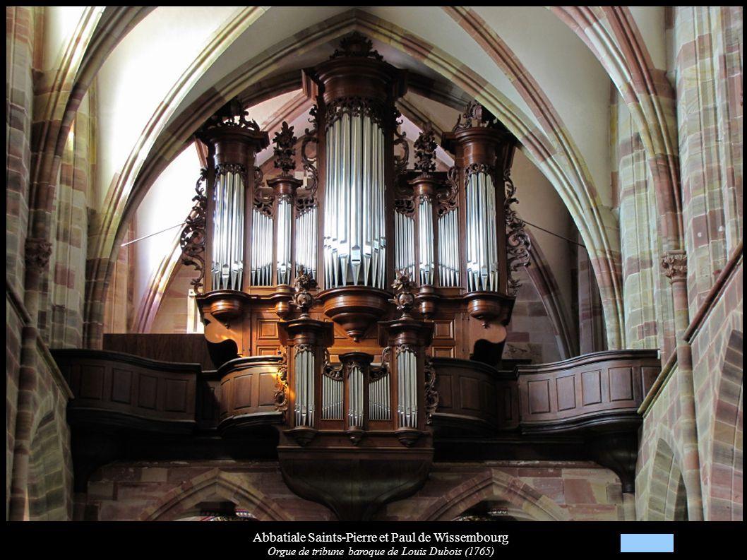 Abbatiale Saints-Pierre et Paul de Wissembourg Orgue de tribune baroque de Louis Dubois (1765)