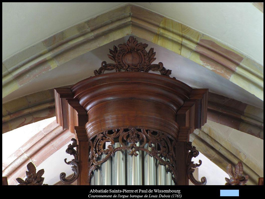 Abbatiale Saints-Pierre et Paul de Wissembourg Couronnement de l'orgue baroque de Louis Dubois (1765)