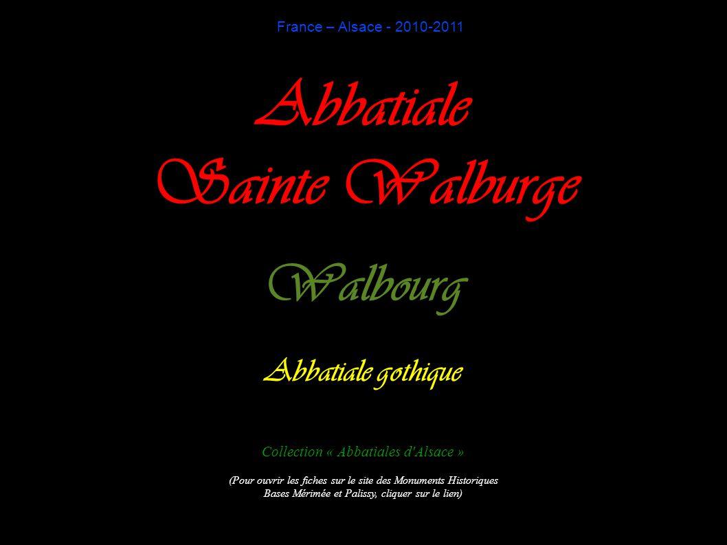 France – Alsace - 2010-2011 Abbatiale Sainte Walburge Walbourg Abbatiale gothique Collection « Abbatiales d'Alsace » (Pour ouvrir les fiches sur le si