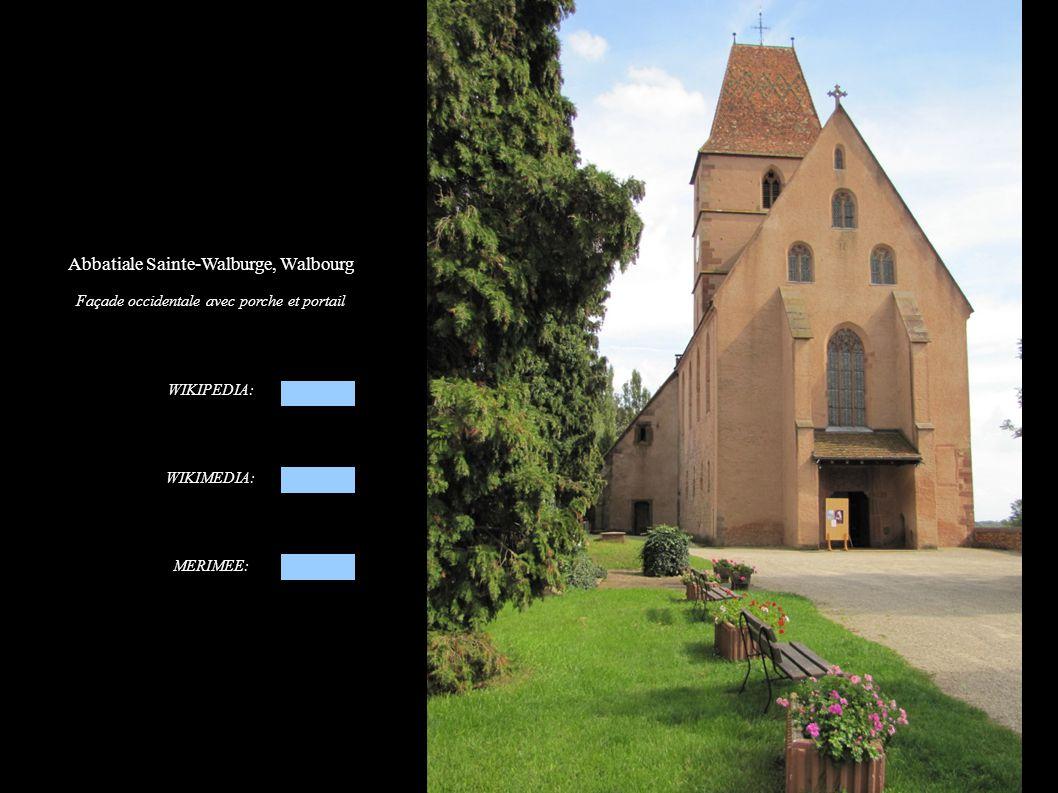 Abbatiale Sainte-Walburge, Walbourg Façade occidentale avec porche et portail WIKIPEDIA: WIKIMEDIA: MERIMEE: