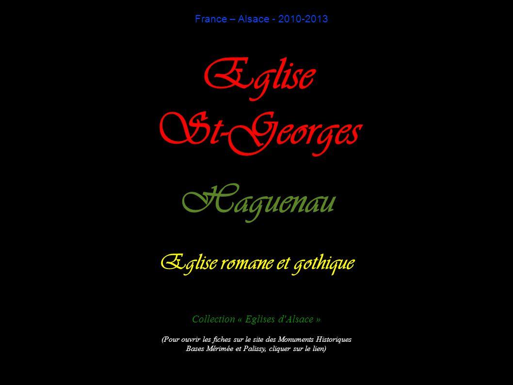 France – Alsace - 2010-2013 Eglise St-Georges Haguenau Eglise romane et gothique Collection « Eglises d'Alsace » (Pour ouvrir les fiches sur le site d