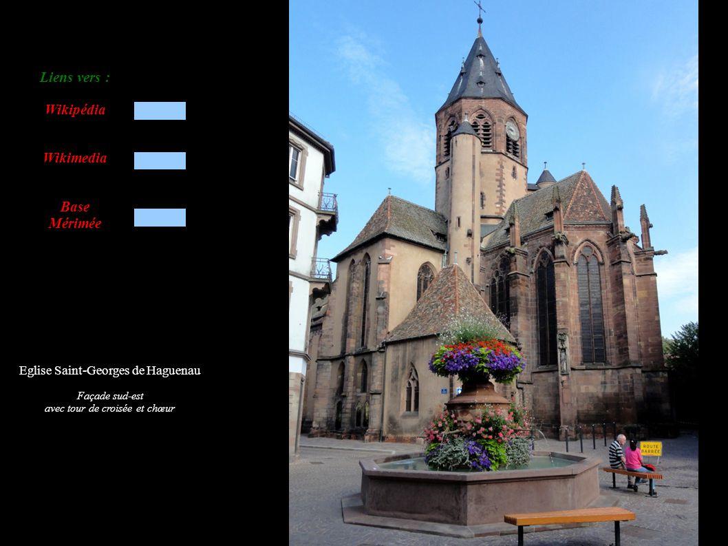 Eglise Saint-Georges de Haguenau Façade sud-est avec tour de croisée et chœur Liens vers : Wikipédia Wikimedia Base Mérimée