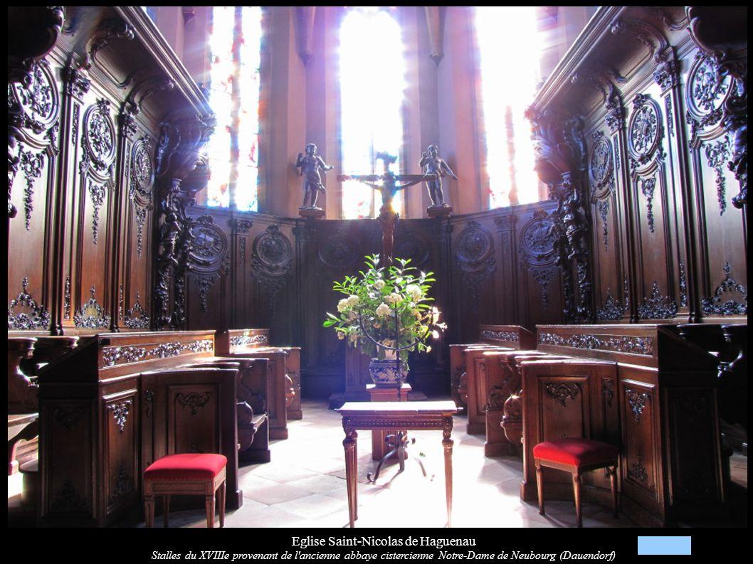 Eglise Saint-Nicolas de Haguenau Stalles du XVIIIe provenant de l ancienne abbaye cistercienne Notre-Dame de Neubourg (Dauendorf)