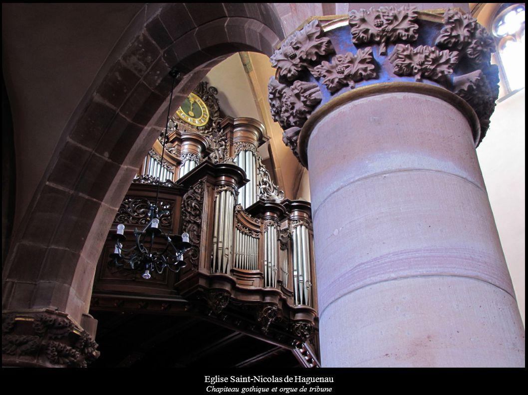 Eglise Saint-Nicolas de Haguenau Chapiteau gothique et orgue de tribune