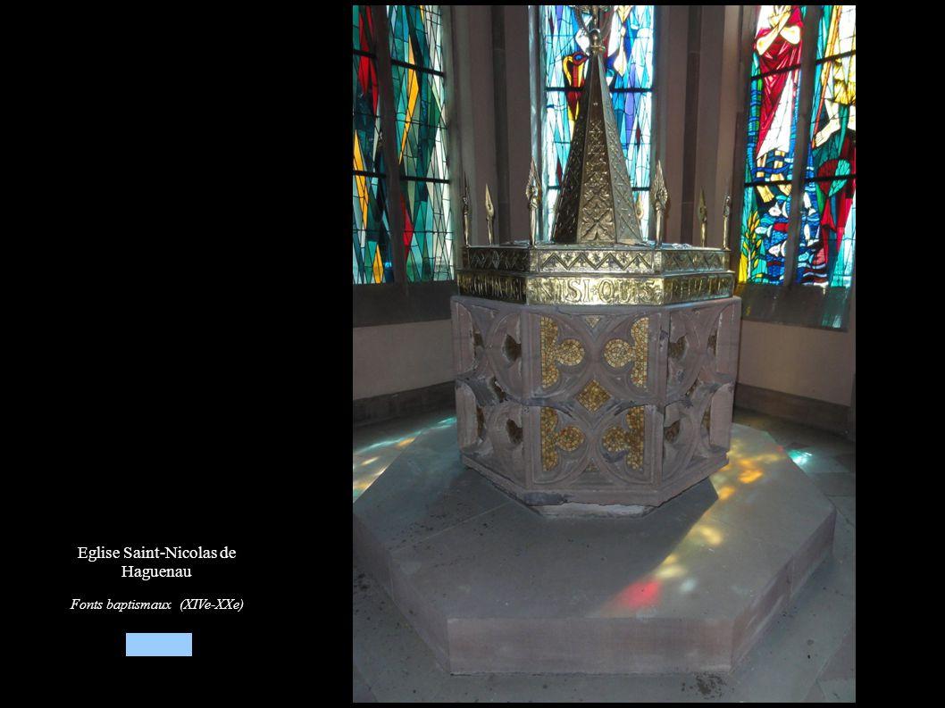 Eglise Saint-Nicolas de Haguenau Fonts baptismaux (XIVe-XXe)
