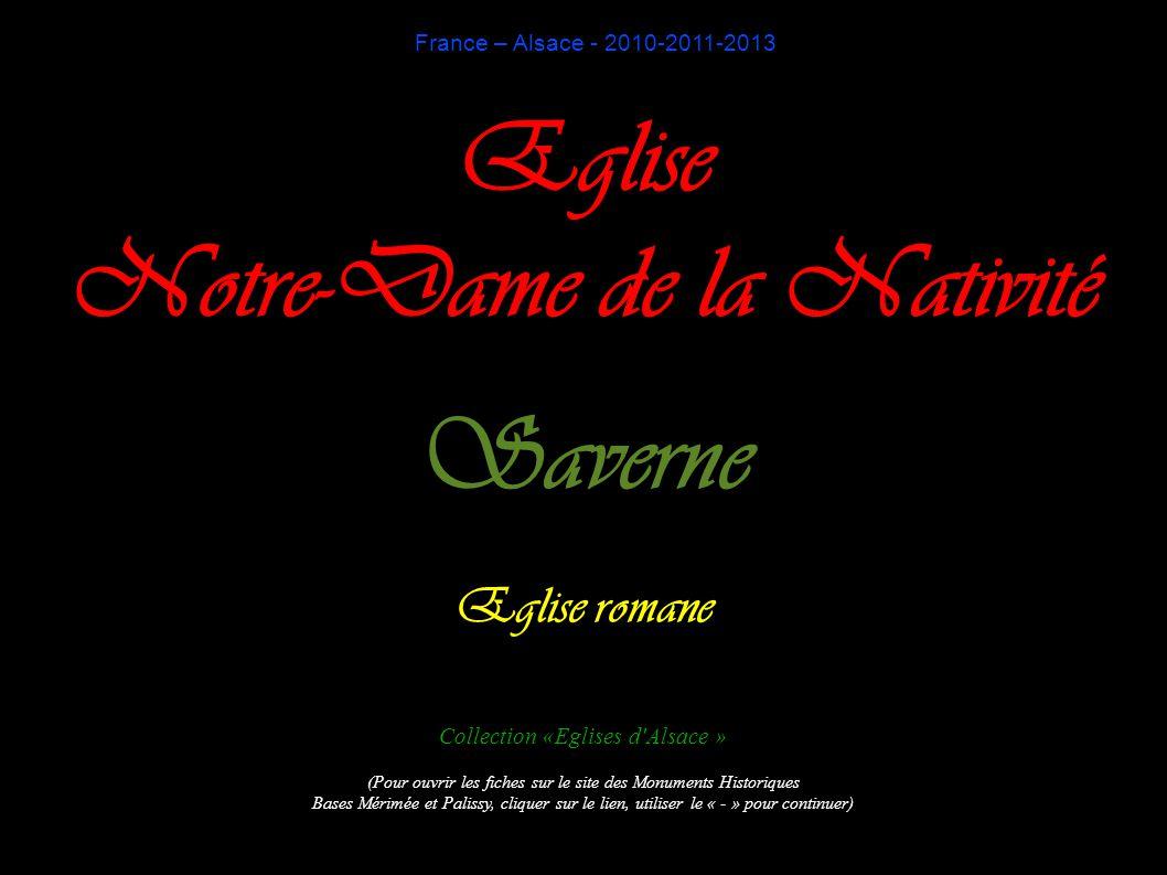 France – Alsace - 2010-2011-2013 Eglise Notre-Dame de la Nativité Saverne Eglise romane Collection «Eglises d'Alsace » (Pour ouvrir les fiches sur le