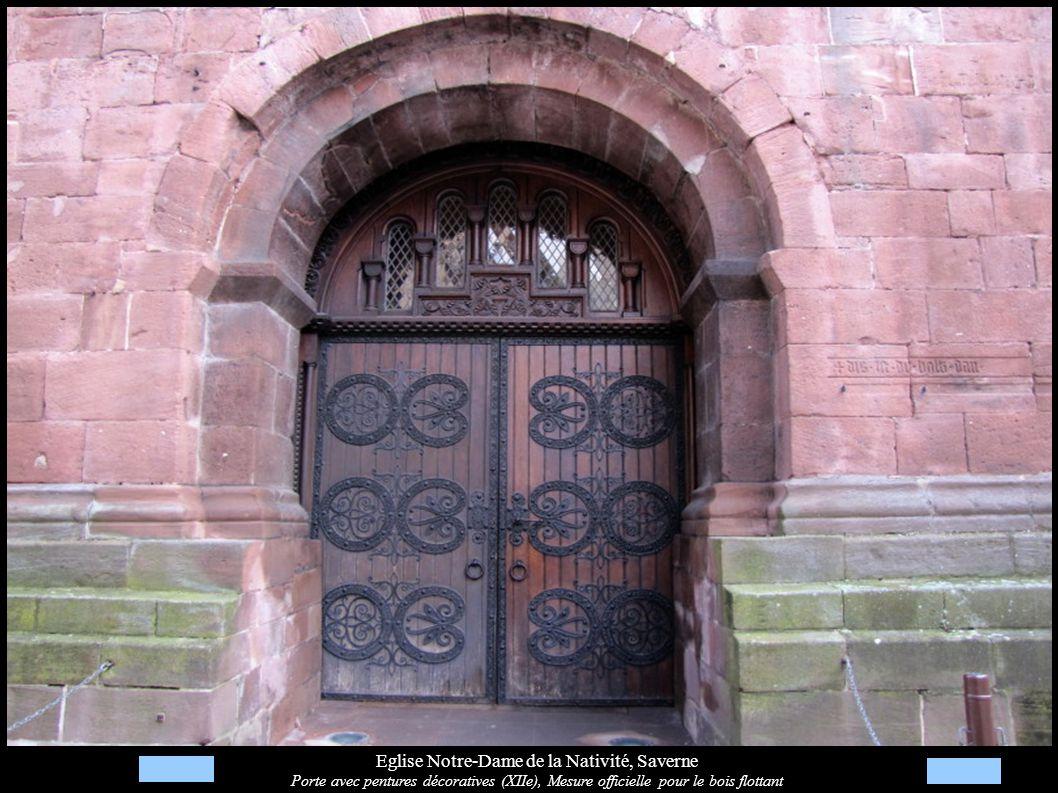 Eglise Notre-Dame de la Nativité, Saverne Porte avec pentures décoratives (XIIe), Mesure officielle pour le bois flottant