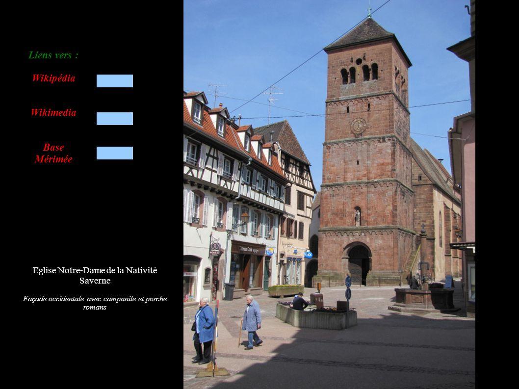 Eglise Notre-Dame de la Nativité Saverne Façade occidentale avec campanile et porche romans Liens vers : Wikipédia Wikimedia Base Mérimée