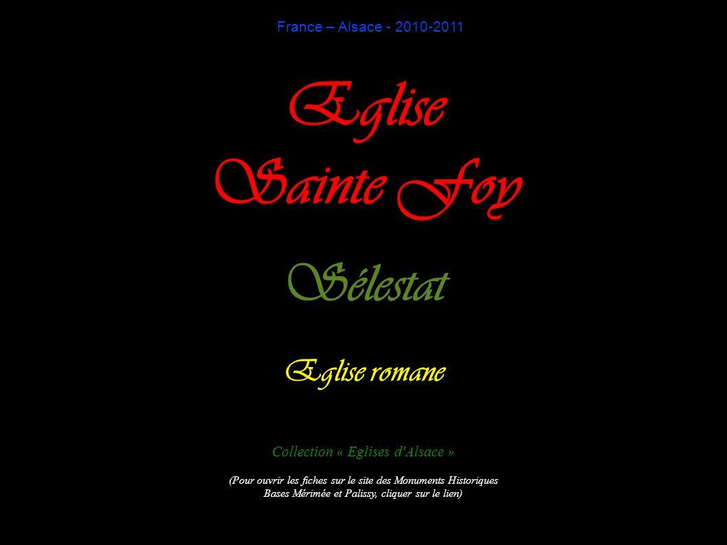 France – Alsace - 2010-2011 Eglise Sainte Foy Sélestat Eglise romane Collection « Eglises d'Alsace » (Pour ouvrir les fiches sur le site des Monuments