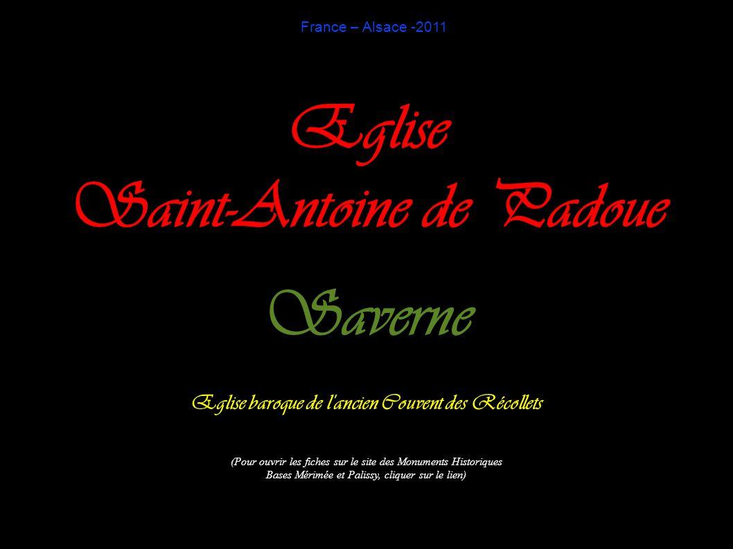 France – Alsace -2011 Eglise Saint-Antoine de Padoue Saverne Eglise baroque de l'ancien Couvent des Récollets (Pour ouvrir les fiches sur le site des