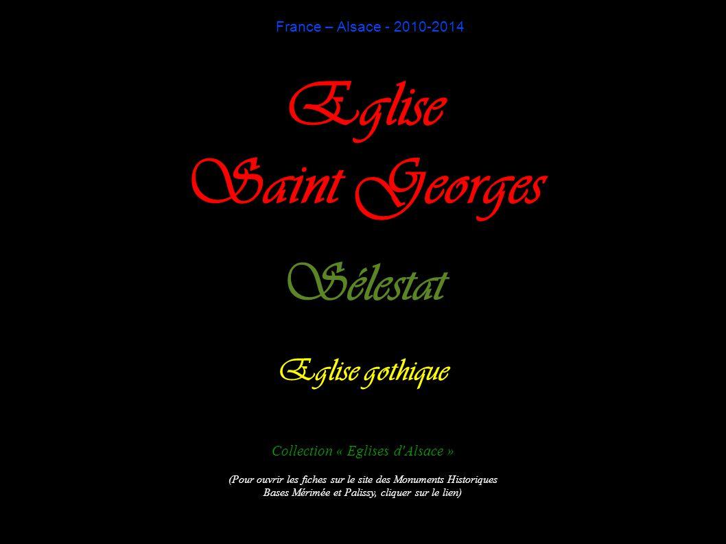France – Alsace - 2010-2014 Eglise Saint Georges Sélestat Eglise gothique Collection « Eglises d'Alsace » (Pour ouvrir les fiches sur le site des Monu