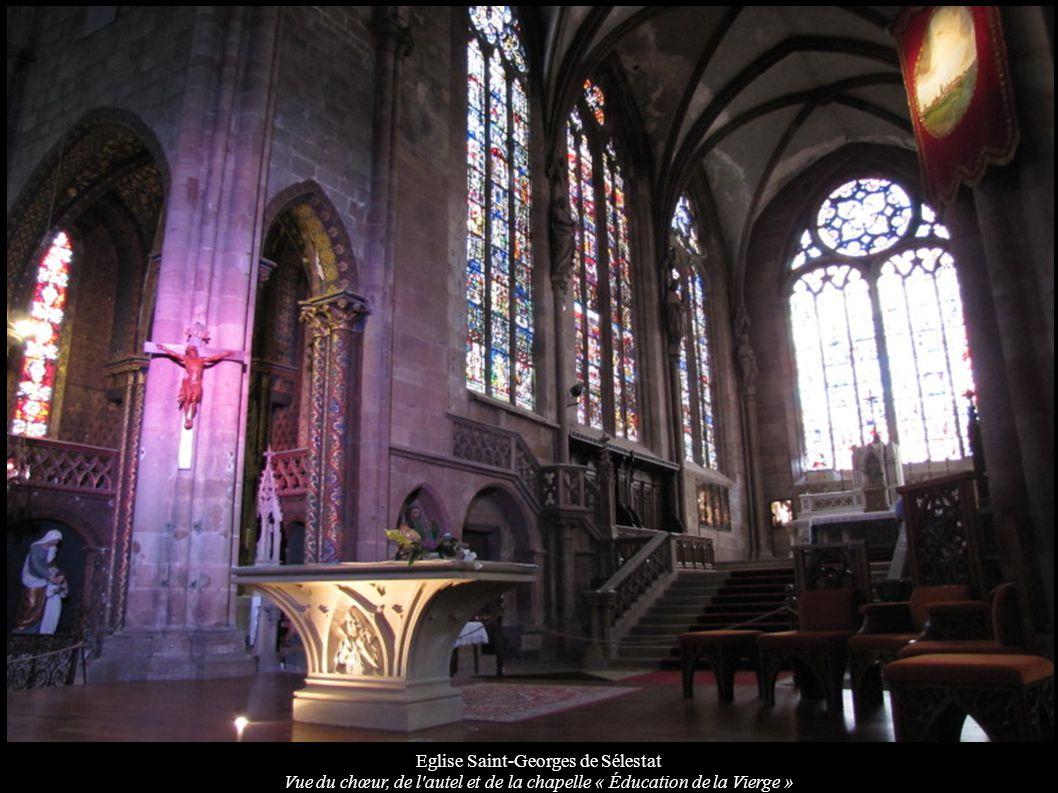 Eglise Saint-Georges de Sélestat Vue du chœur, de l'autel et de la chapelle « Éducation de la Vierge »