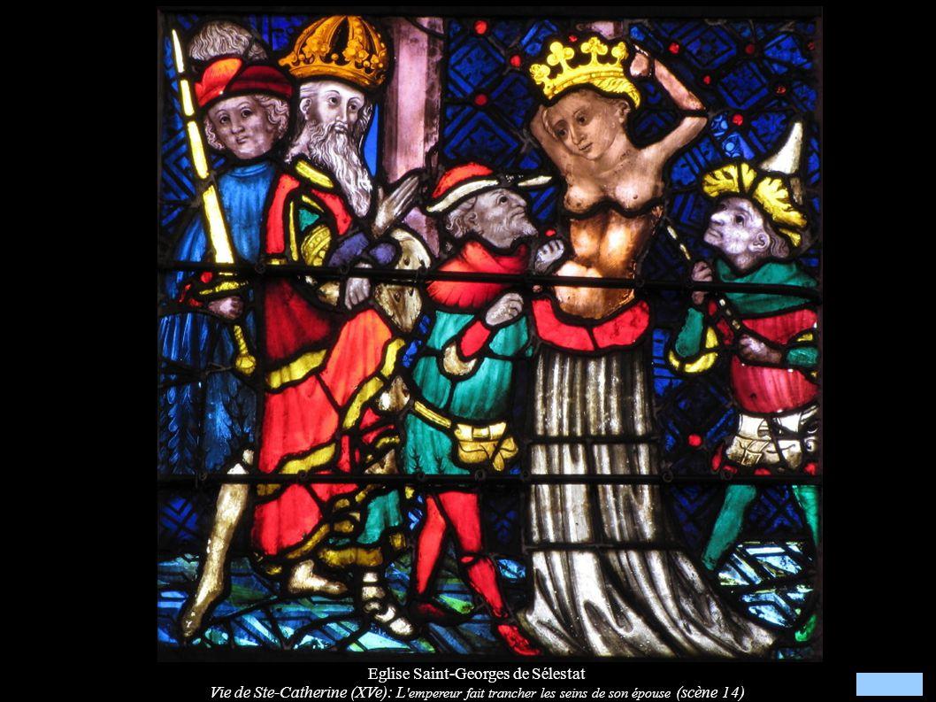 Eglise Saint-Georges de Sélestat Vie de Ste-Catherine (XVe): L 'empereur fait trancher les seins de son épouse (scène 14)