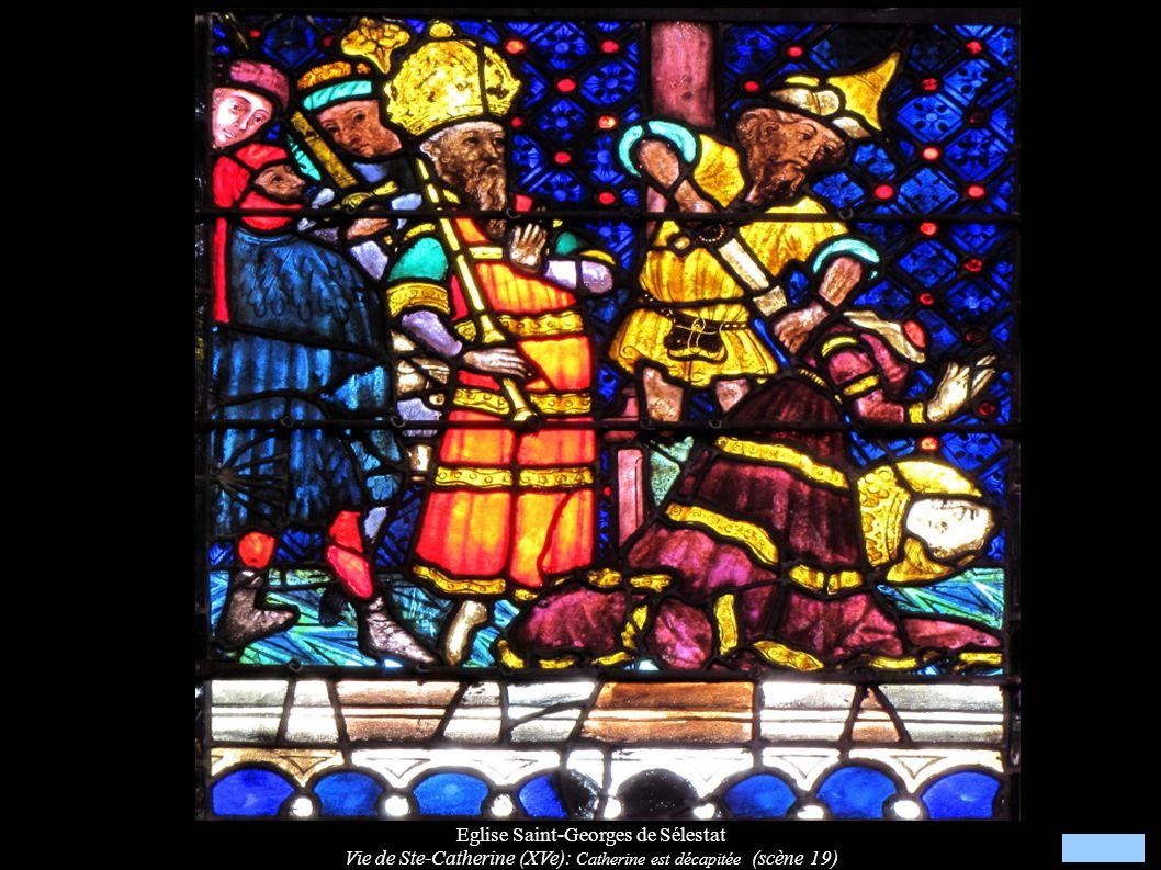 Eglise Saint-Georges de Sélestat Vie de Ste-Catherine (XVe): Catherine est décapitée (scène 19)