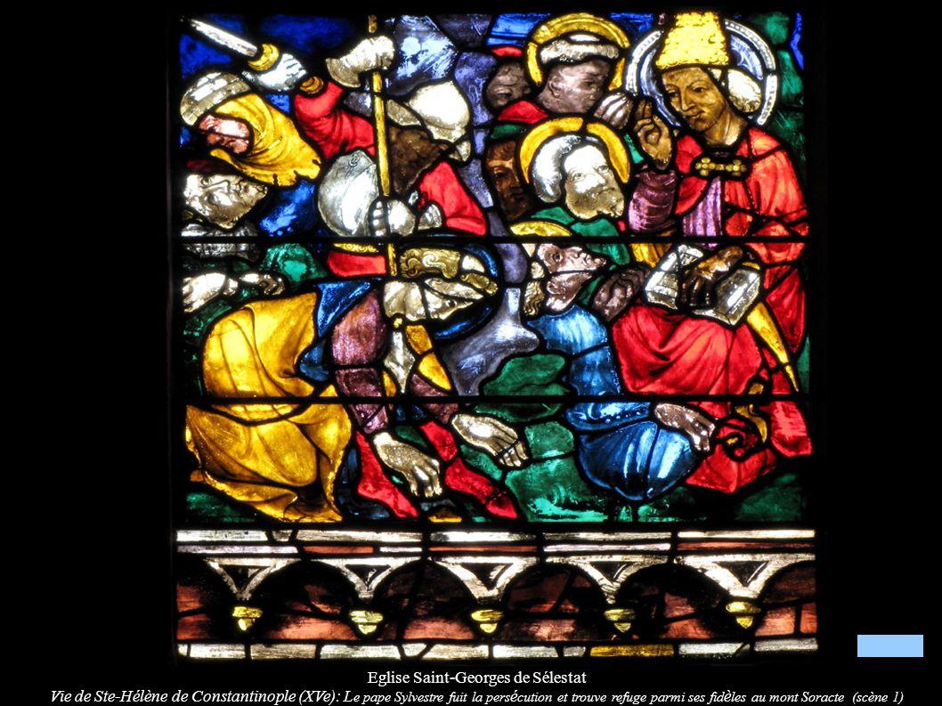 Eglise Saint-Georges de Sélestat Vie de Ste-Hélène de Constantinople (XVe): L e pape Sylvestre fuit la pers é cution et trouve refuge parmi ses fid è