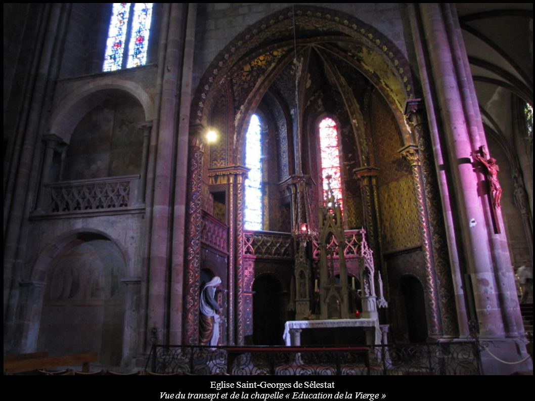 Eglise Saint-Georges de Sélestat Vue du transept et de la chapelle « Education de la Vierge »