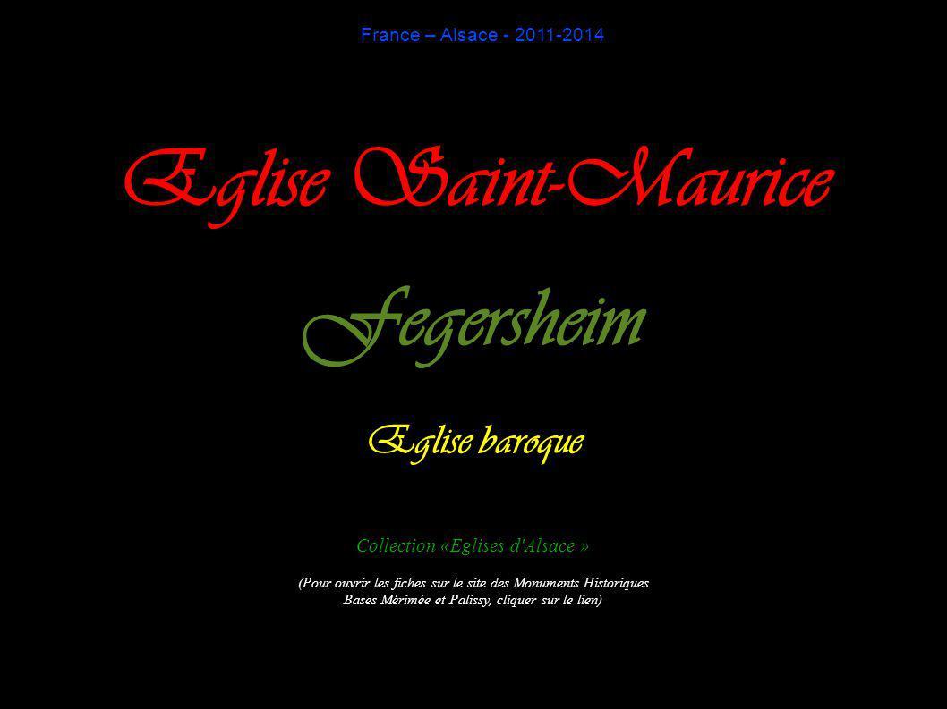 France – Alsace - 2011-2014 Eglise Saint-Maurice Fegersheim Eglise baroque Collection «Eglises d Alsace » (Pour ouvrir les fiches sur le site des Monuments Historiques Bases Mérimée et Palissy, cliquer sur le lien)