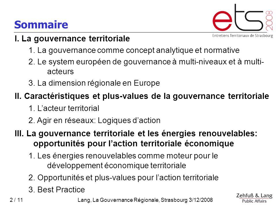 Lang, La Gouvernance Régionale, Strasbourg 3/12/2008 2 / 11 Sommaire I.
