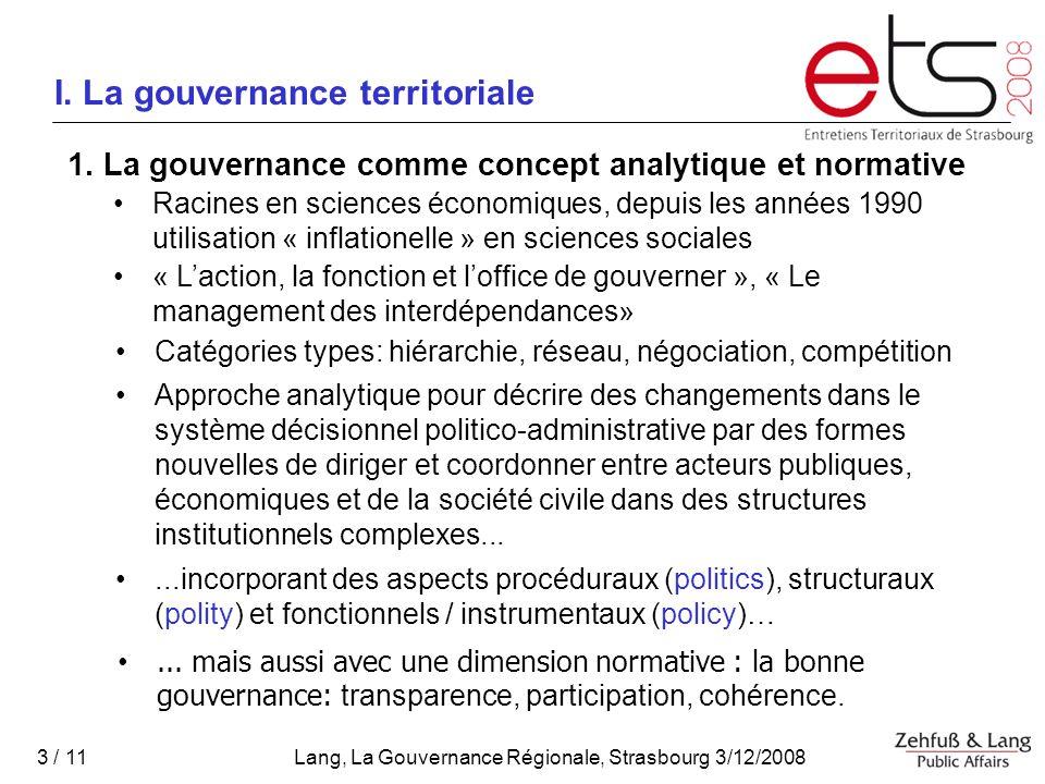 Lang, La Gouvernance Régionale, Strasbourg 3/12/2008 3 / 11 I.
