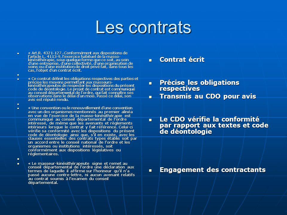 Les contrats « Art.R. 4321-127.-Conformément aux dispositions de l'article L. 4113-9, l'exercice habituel de la masso- kinésithérapie, sous quelque fo