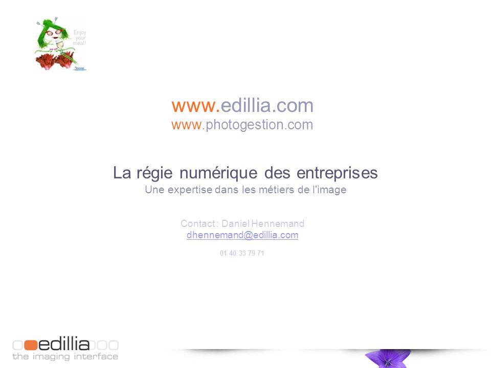 www.edillia.com www.photogestion.com Contact : Daniel Hennemand dhennemand@edillia.com 01 40 33 79 71 La régie numérique des entreprises Une expertise dans les métiers de l image