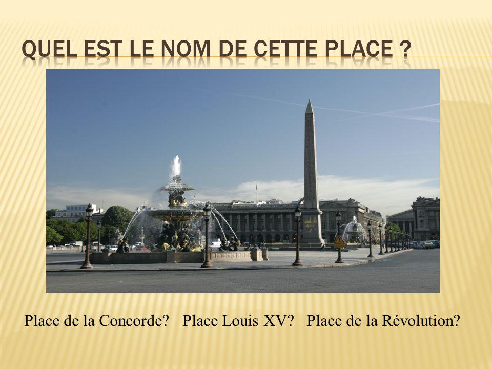 Place de la Concorde Place Louis XV Place de la Révolution