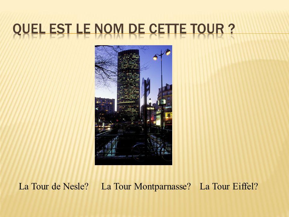 La Tour de Nesle La Tour Montparnasse La Tour Eiffel