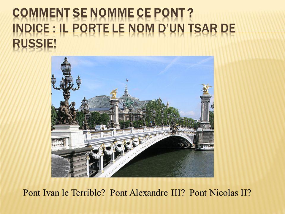 Pont Ivan le Terrible Pont Alexandre III Pont Nicolas II