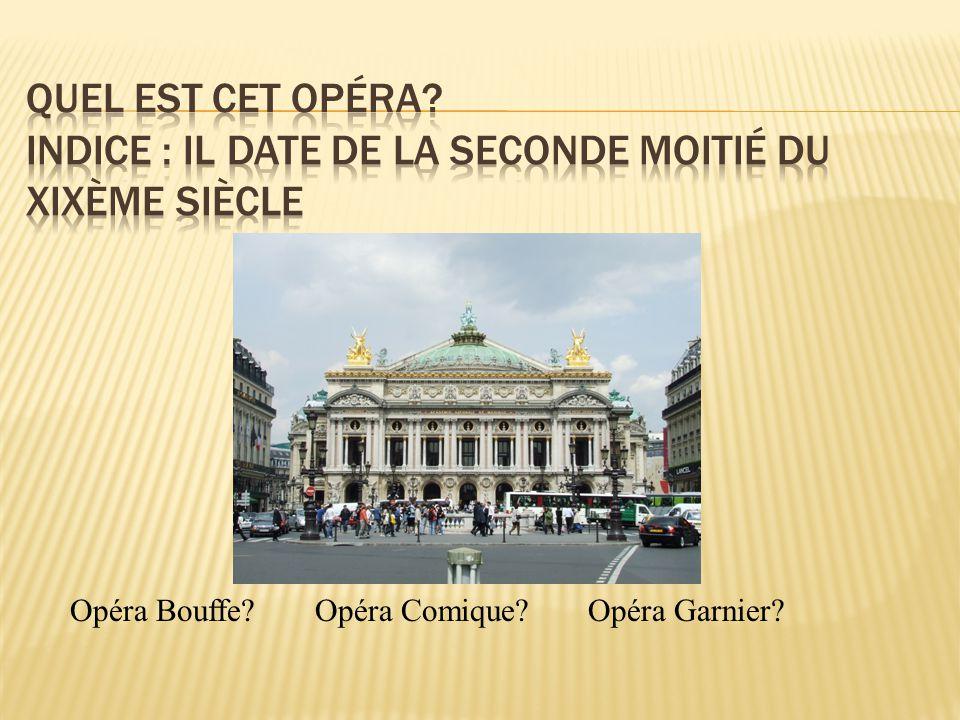 Opéra Bouffe Opéra Comique Opéra Garnier