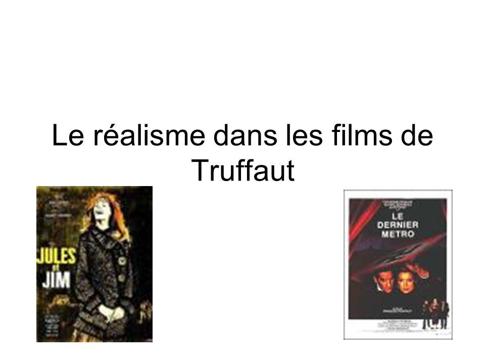 Le réalisme dans les films de Truffaut
