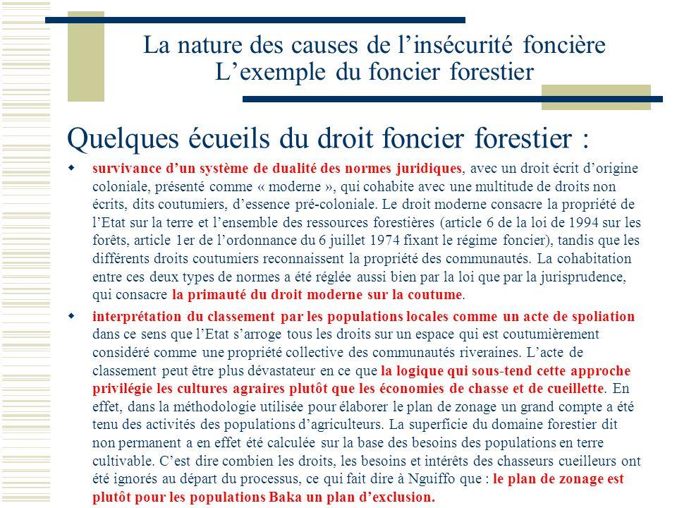 La nature des causes de l'insécurité foncière L'exemple du foncier forestier Quelques écueils du droit foncier forestier :  survivance d'un système d