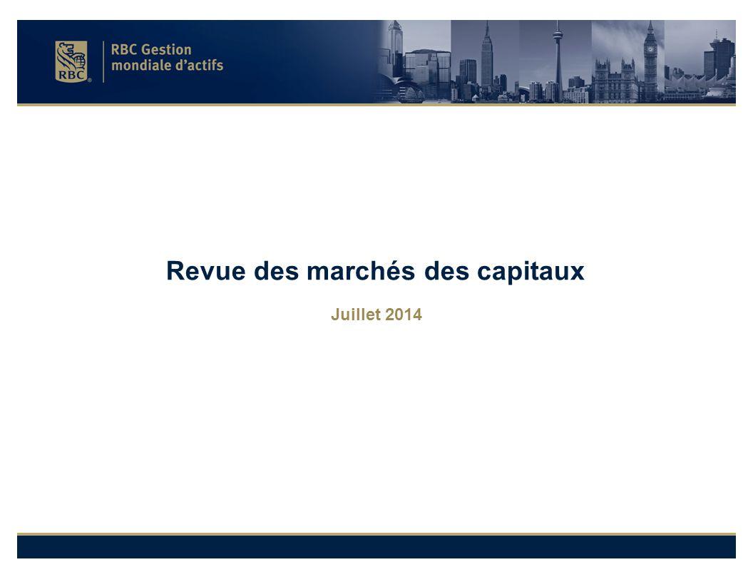 Revue des marchés des capitaux Juillet 2014