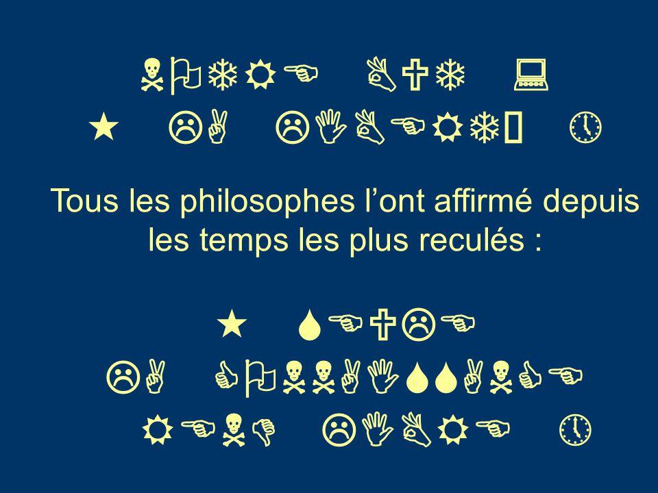 NOTRE BUT : « LA LIBERTÉ » Tous les philosophes l'ont affirmé depuis les temps les plus reculés : « SEULE LA CONNAISSANCE REND LIBRE »