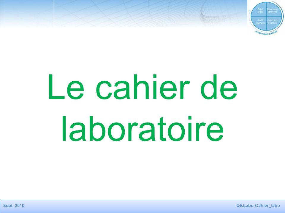 Sept 2010Q&Labo-Cahier_labo Le cahier de laboratoire