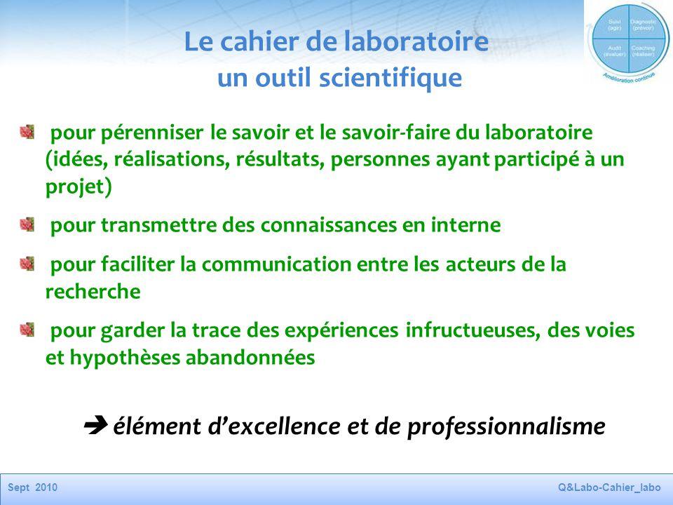 Sept 2010Q&Labo-Cahier_labo Le cahier de laboratoire un outil scientifique pour pérenniser le savoir et le savoir-faire du laboratoire (idées, réalisa