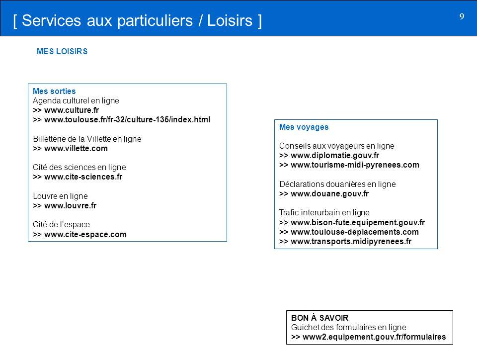 9 Mes sorties Agenda culturel en ligne >> www.culture.fr >> www.toulouse.fr/fr-32/culture-135/index.html Billetterie de la Villette en ligne >> www.vi