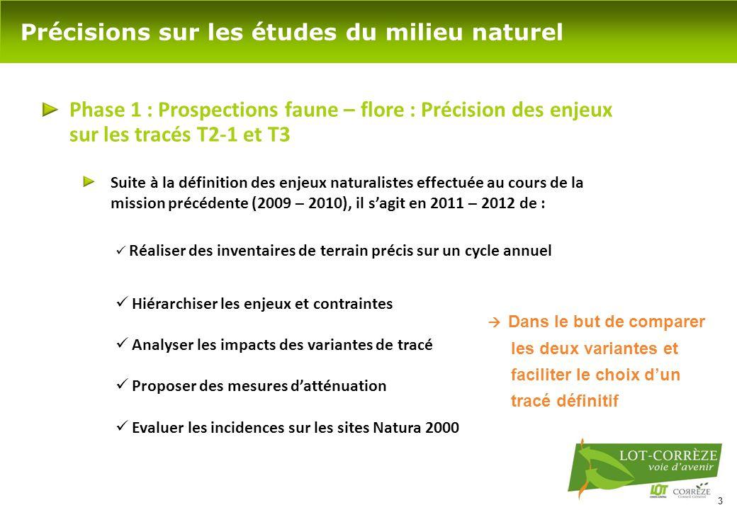 3 Précisions sur les études du milieu naturel Phase 1 : Prospections faune – flore : Précision des enjeux sur les tracés T2-1 et T3 Suite à la définit