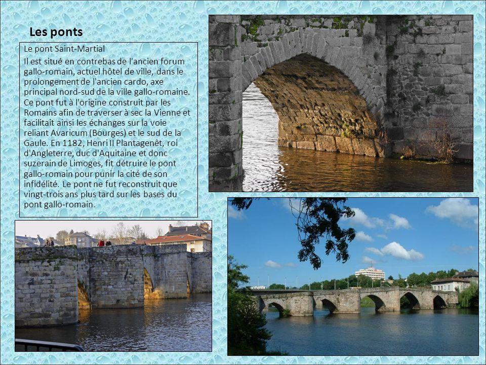 Les ponts Le pont Saint-Martial Il est situé en contrebas de l'ancien forum gallo-romain, actuel hôtel de ville, dans le prolongement de l'ancien card