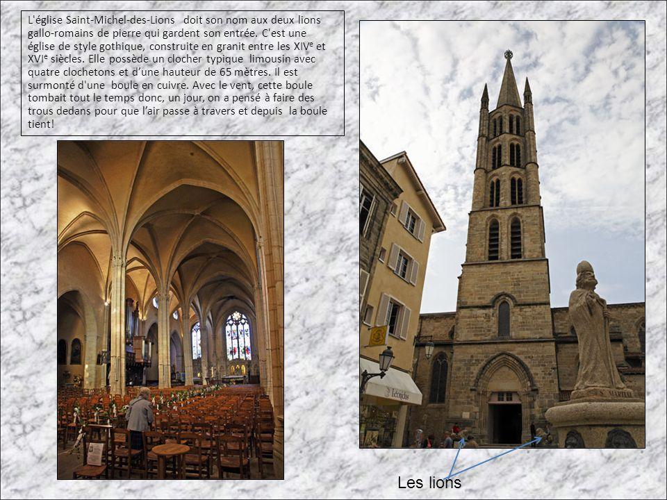 L'église Saint-Michel-des-Lions doit son nom aux deux lions gallo-romains de pierre qui gardent son entrée. C'est une église de style gothique, constr