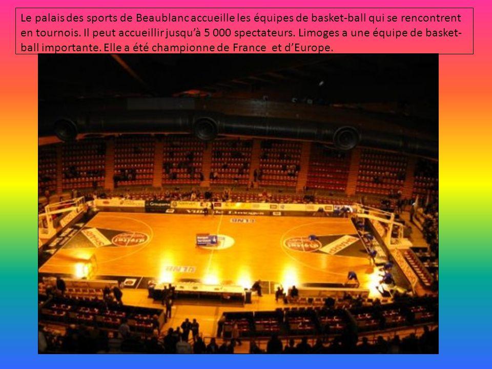 Le palais des sports de Beaublanc accueille les équipes de basket-ball qui se rencontrent en tournois. Il peut accueillir jusqu'à 5 000 spectateurs. L