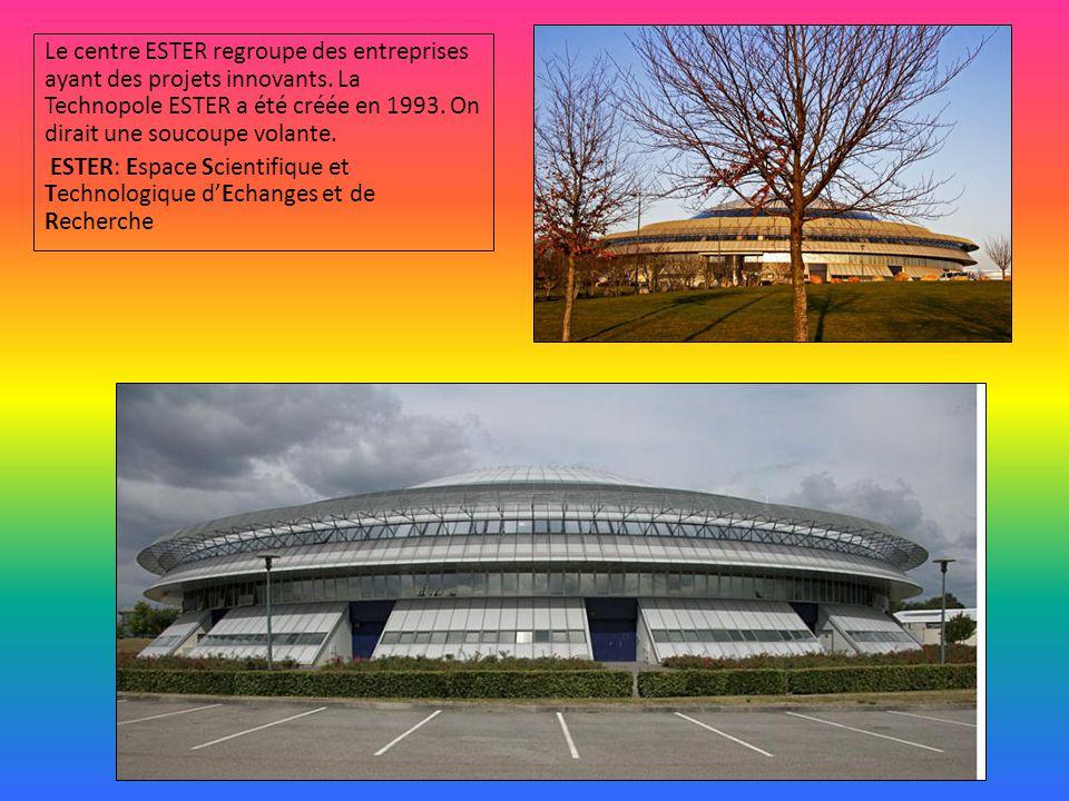 Le centre ESTER regroupe des entreprises ayant des projets innovants. La Technopole ESTER a été créée en 1993. On dirait une soucoupe volante. ESTER: