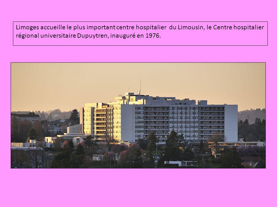 Limoges accueille le plus important centre hospitalier du Limousin, le Centre hospitalier régional universitaire Dupuytren, inauguré en 1976.