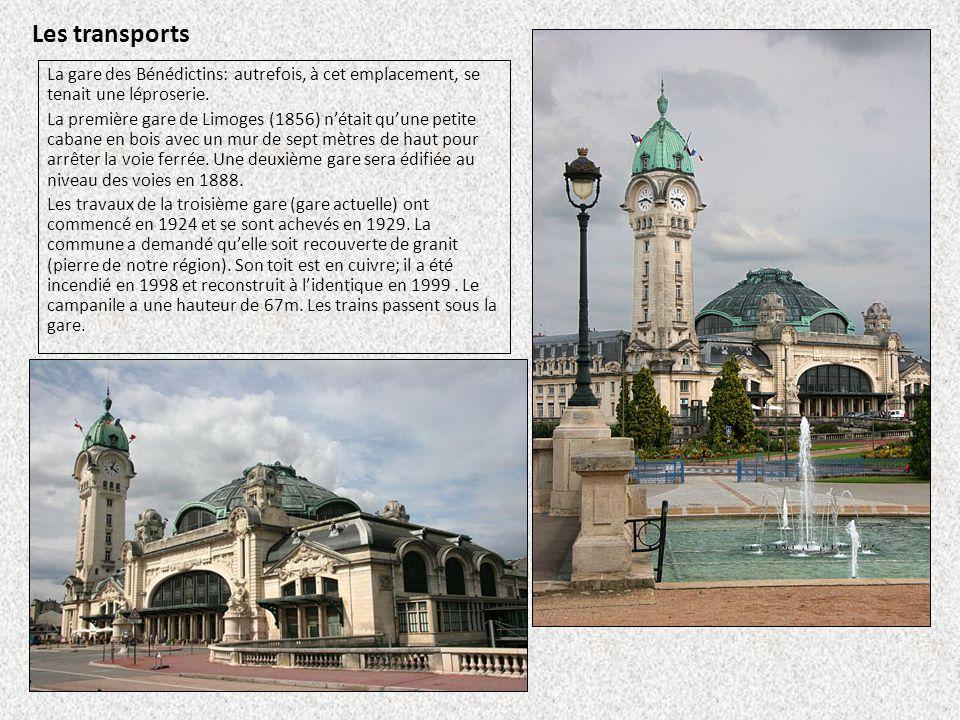 Les transports La gare des Bénédictins: autrefois, à cet emplacement, se tenait une léproserie. La première gare de Limoges (1856) n'était qu'une peti