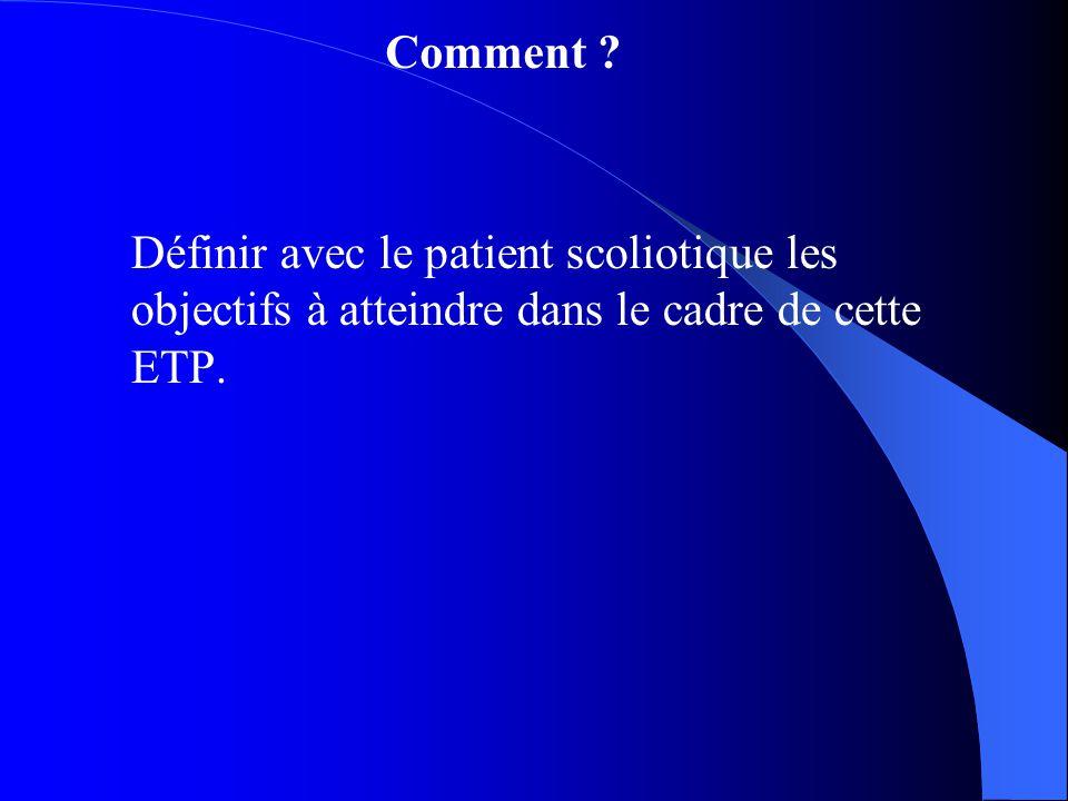 Définir avec le patient scoliotique les objectifs à atteindre dans le cadre de cette ETP. Comment ?