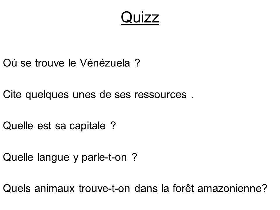 Quizz Où se trouve le Vénézuela .Cite quelques unes de ses ressources.