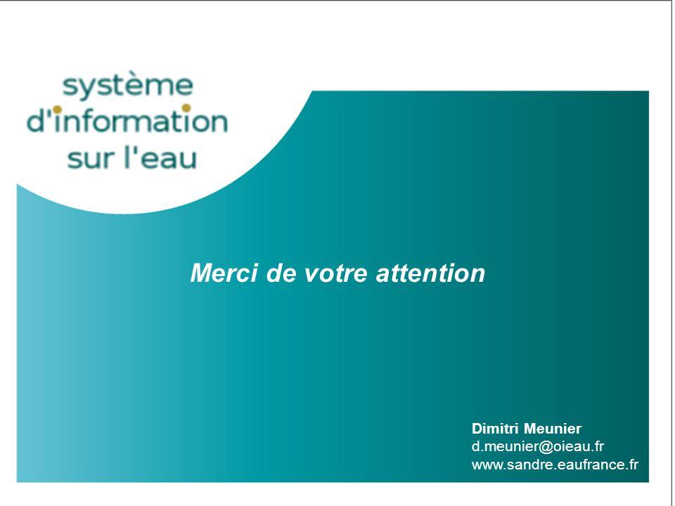 Merci de votre attention Dimitri Meunier d.meunier@oieau.fr www.sandre.eaufrance.fr